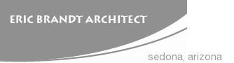 Eric Brandt Architect – Sedona Arizona Architect
